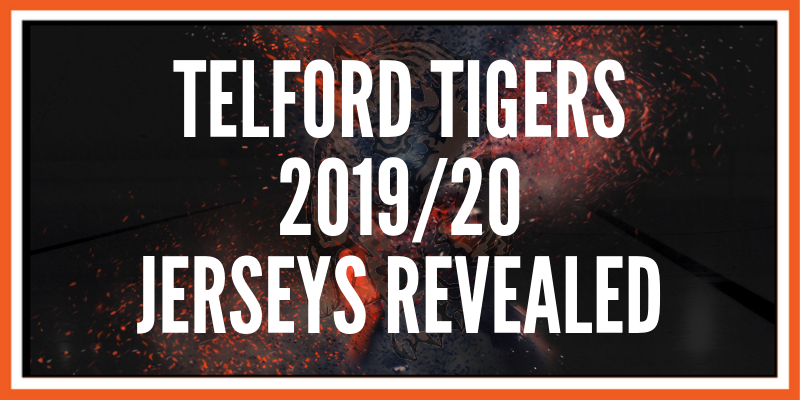 Telford Tigers jerseys revealed