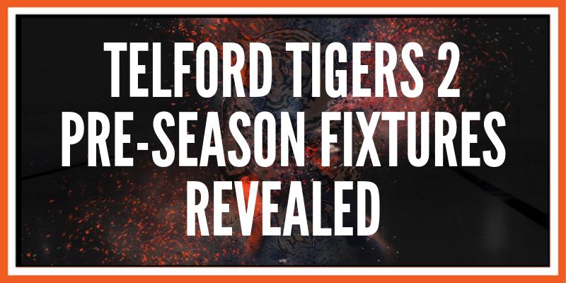Tigers 2 pre-season fixtures