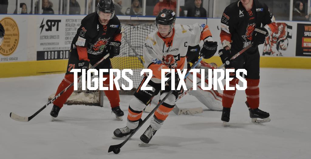 Tigers 2 Fixtures