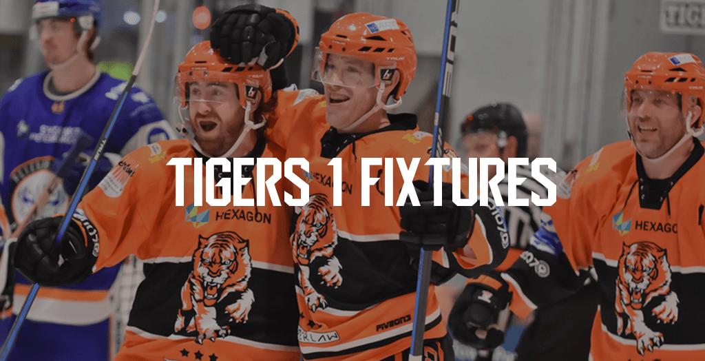 Tigers 1 Fixtures