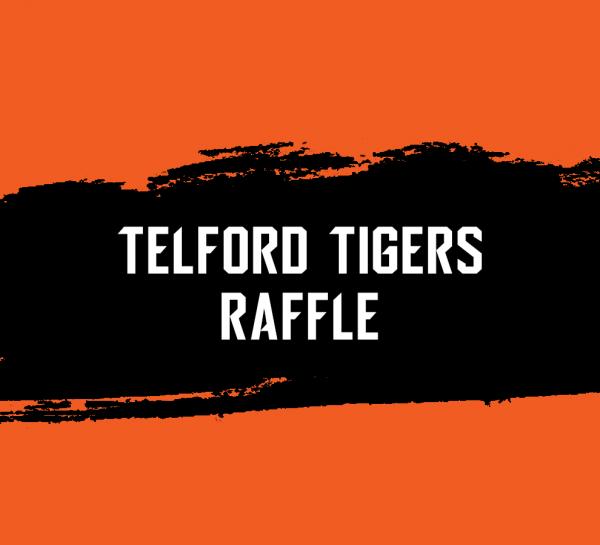 Telford Tigers Raffle